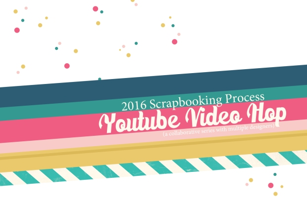 2016 Youtube Scrapbooking Process Video Hop Intro Graphic